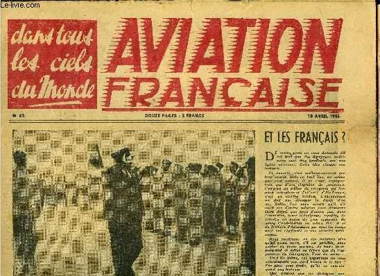 AVIATION FRANCAISE N° 62 - Le général Bouscat vous parle des perspectives de l'aviation militaire de demain par René Galand, Maximum d'économies ! Maximum de rendement, Le coup du bombardier par Pierre Mignot, Des gosses d'aviateur au grand air