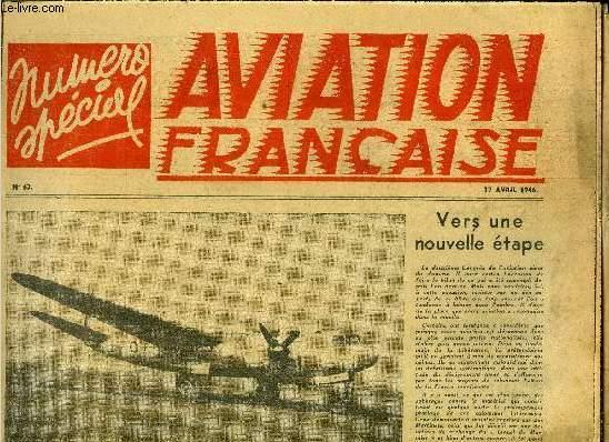 AVIATION FRANCAISE N° 63 - Hier s'est ouvert le 2eme congrès national de l'aéronautique par Marcel colivet, Vers une nouvelle étapes, Grandes lignes et banlieue, Les derniers types d'avions de tourisme, Simplement l'un d'entre eux,Des freins sur les ailes