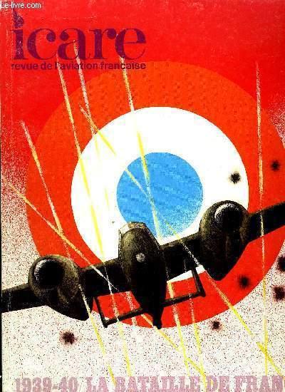 ICARE N° 87 - L'aviation d'assaut française de sa naissance a son utilisation pendant la guerre 1939-1940 par Charles Courtade, Cartes des objectifs, des stationnements, des groupements d'assaut en mai-juin 1940 par Raymond Danel et Jean Cuny