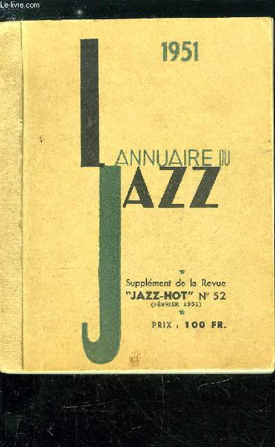 L'ANNUAIRE DU JAZZ 1951 - SUPPLEMENT DE LA REVUE JAZZ HOT N° 52