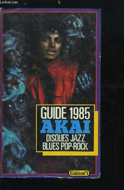 GUIDE AKAI DU DISQUE JAZZ, BLUES, POP, ROCK 1985