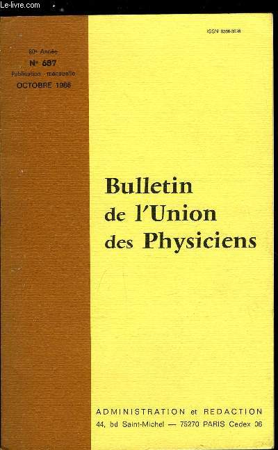 Bulletin de l'union des physiciens n° 687 - Editorial par J.Cl. Herpin, L'amplificateur opérationnel par Georges Lavertu, Un montage électronique pour la classe de Seconde par R. Moreau, Evaluation en classes Terminales par A. Cros, L'organisation