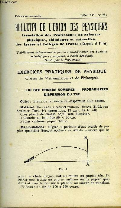 Bulletin de l'union des physiciens n° 265 - Exercices pratiques de physique - Loi des grands nombres, probabilités, dispersion du tir, Etude la chute libre, Etude dynamique du plan incliné, Mouvement d'une bille sur un plan incliné, Machine d'Atwood