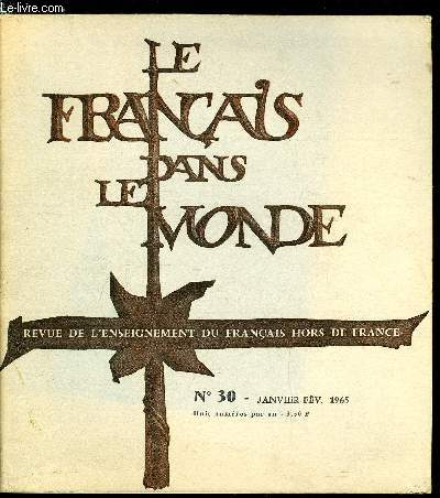 Le français dans le monde n° 30 - Journalisme et littérature par Bernard Voyenne, Psycho-pédagogie de l'enseignement des langues vivantes par Gaston Mialaret, Quelques méthodes d'analyse du vocabulaire par Charles Muller, Explication d'un texte de Marcel