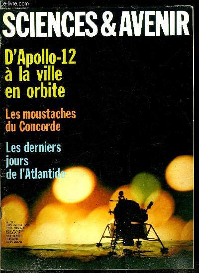 Sciences et avenir n° 271 - Les conquérants de la lune par Albert Ducrocq, La mission d'Apollo-12 par Albert Ducrocq, En direct de cap Kennedy par Paul Ceuzin, Comment une cellule vit sans noyau par Jean Michel Pinet, Les moustaches de Concorde