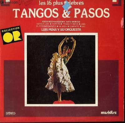 DISQUE VINYLE 33T LES 16 PLUS BEAUX CELEBRES TANGOS ET PASOS: ADIOS MUCHACHOS / A MEDIA LUZ / PACIENCIA / CAMINITO / COMO TE QUIERO / TANGO CHINOIS / ADIOS PAMPA MIA / UNO / EL GATO MONTES / COPLAS / ESPANA CANI / MI JACA / LOS PICONEROS ...
