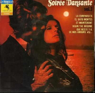 DISQUE VINYLE 33T SOIREE DANSANTE VOL 2 : EL GATO MONTES / MI JACA / SILENCIO / LA CUMPARSITA / POEMA / UNA LACRIMA TUYA / ET MAINTENANT / GOUALANTE DU PAUVRE JEAN / FRENESIE / BEGUIN THE BEGUINE / DOUCE FRANCE / QUE RESTE T IL DE NOS AMOURS...