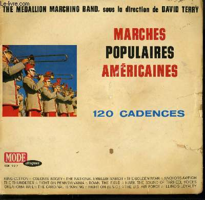 DISQUE VINYLE 33T MARCHES POPULAIRES AMERICAINES 120 CADENCES / KING COTTON / COLONEL BOGEY / THE NATIONAL EMBLEM MARCH / THE GOLDEN BEAR / DOWN THE FIELD / THE US AIR FORCE....