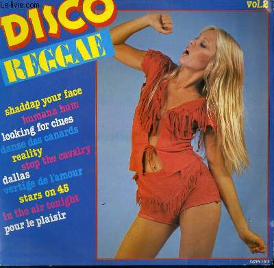 DISQUE VINYLE 33T DISCO REGGAE VOL 2 / SHADDAP YOUR FACE / HUMANA HUM / DANSES DES CANARDS / REALITY / DALLAS / POUR LE PLAISIR...