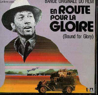 DISQUE VINYLE 33T BANDE ORIGINALE DU FILM EN ROUTE POUR LA GLOIRE ( BOUND FOR GLORY) HARD TRAVELIN / THIS TRAIN IS BOUND FOR GLORY / THE DRIFTERS / DO RE MI / PASTURES OF PLENTY / CURLY HEADED BABY...