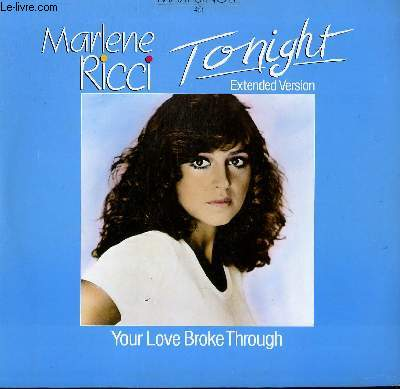DISQUE VINYLE MAXI 45 T. TONIGHT / YOUR LOVE BROKE THROUGHT.