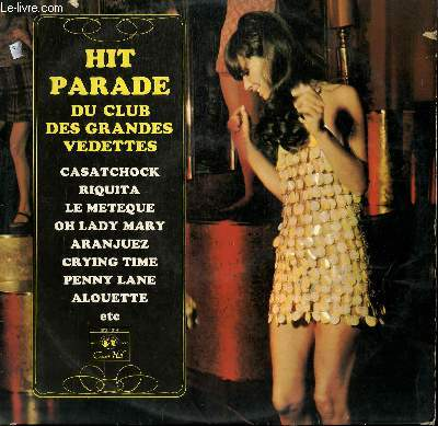 DISQUE VINYLE 33T HIT PARADE N°1 DU CLUB DES GRANDES VEDETTES. CASATSCHOK / CRYING TIME / PENNY LANE / RIQUITA / O LADY MARY...