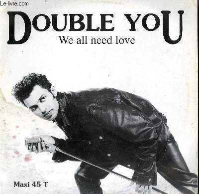DISQUE VINYLE MAXI 45T. WE ALL NEED LOVE / YOU ARE MY WORLD.
