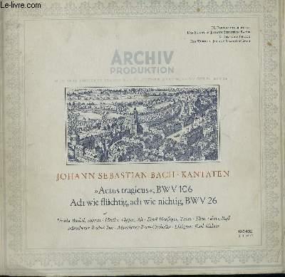 DISQUE VINYLE 33T  ACTUS TRAGICUS, BWV 106 / ACH WIE FLUCHTING, ACH WIE NICHTING, BWV 26.