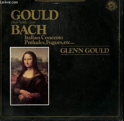 DISQUE VINYLE 33T ITALIAN CONCERTO / PRELUDES, FUGUES, MENUET,ETC...PAR GLENN GOULD AU PIANO.