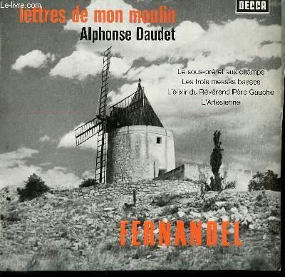 DISQUE VINYLE 33T LETTRES DE MON MOULIN D'ALPHONSE DAUDET. LE SOUS PREFET AUX CHAMPS / LES TROIS MESSES BASSES / L'ELIXIR DU REVEREND PERE GAUCHE / L'ARLESIENNE.