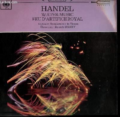 DISQUE VINYLE 33T WATER MUSIC / FEU D'ARTIFICE ROYAL. PAR L'ORCHESTRE SYMPHONIQUE DE VIENNE SOUS LA DIRECTION DE ROBERT BARRY.