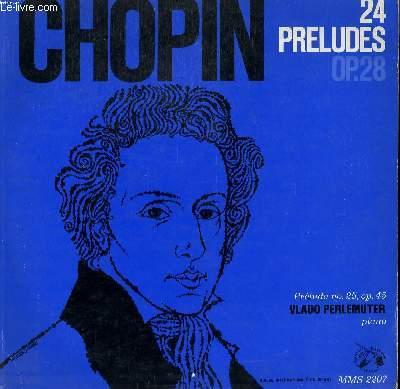 DISQUE VINYLE 33T 324 PRELUDES, OPUS 28 / PRELUDE EN UT DIESE MINEUR OPUS 45. AVEC VLADO PERLEMUTER AU PIANO.