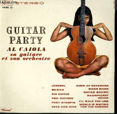 DISQUE VINYLE 33T GUITAR PARTY. JEZEBEL / MEXICO / BIG GUITAR / TWO GUITARS / FOOT STOMPIN / VAYA CON DIOS / MOON RIVER / GUITAR BOOGIE...