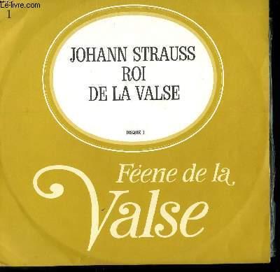 DISQUE VINYLE 33T FEERIE DE LA VALSE. JOHANN STRAUSS ROI DE LA VALSE. DISQUE 1.VALSE DE L'EMPEREUR / SANG VIENNOIS / LA VIE D'ARTISTE / HISTOIRES DE LA FORET VIENNOISE / VOIX DU PRINTEMPS / DU VIN, DES FEMMES ET DES CHANSONS.
