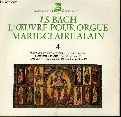 DISQUE VINYLE 33T L'OEUVRE POUR ORGUE. TOCCATA, ADAGIO ET FUGUE EN DO MAJEUR BWV 564 / FANTAISIE ET FUGUE EN SOL MINEUR BWV 542 / FANTAISIES EN UT MINEUR BWV 562 EN SOL MAJEUR BWV 572. AVEC MARIE CLAIRE ALAIN A L'ORGUE.