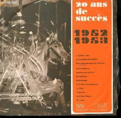 DISQUE VINYLE 33T 20 ANS DE SUCCES. 1952-1953. LE GAMIN DE PARIS / LA COMPLAINTE DES INFIDELES / LE PONT MIRABEAU / MOULIN ROUGE / LES CROIX / TANGO BLEU / MES MAINS / PRINTEMPS D'ALSACE....