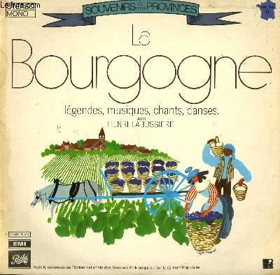 DISQUE VINYLE 33T  LA BOURGOGNE. LA BOUTEILLE DE FEE / SUR LA ROUTE DE DIJON / C'EST LES GENS DE BOUZE / UN AUTRE JOUR / RIGODON BOURGUIGNON / NOTRE BON DUC DE SAVOIE / L'AUTRE JOUR JE M'Y PROMENE...