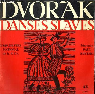 DISQUE VINYLE 33T 9 DANSES SLAVES. PAR L'ORCHESTRE NATIONAL DE LA R.T.F. SOUS LA DIRECTION DE PAUL KLETZKI.