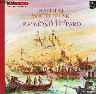 DISQUE VINYLE 33T  WATER MUSIC. PAR THE ENGLISH CHAMBER ORCHESTRA SOUS LA DIRECTION DE RAYMOND LEPPARD. AVEC LESLIE PEARSON AU CLAVECIN.