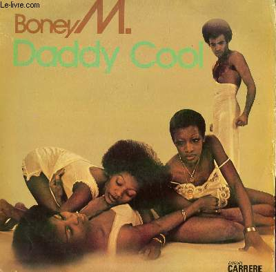 DISQUE VINYLE  33T  DADDY COOL / TAKE THE HEAT OFF ME / SUNNY / BABY DO YOU WANNA BUMP / NO WOMAN NO CRY / FEVER / GOT A MAN ON MY MIND / LOVIN' OR LEAVIN.