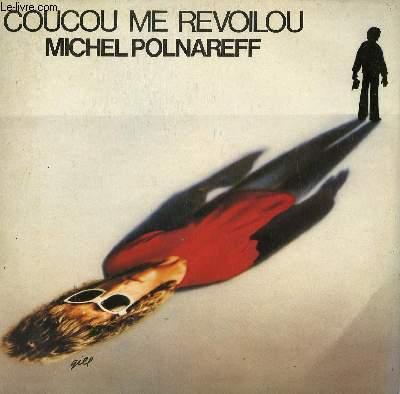 DISQUE VINYLE 33T  MAGIC MAN / LE CIGARE MOTEUR / UNE SIMPLE MELODIE / UNE FEMME / LE CLOCHARD DES JUMBOS / A PARIS SUR MER / UNE HISTOIRE LAMENTABLE / J'AI TELLEMENT DE CHOSES A DIRE / COUCOU ME REVOILOU.