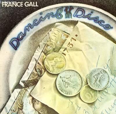 DISQUE VINYLE 33T  DANCING DISCO / CHANSON DE MAGGIE / UNE NUIT A PARIS / QUAND ON EST ENFANT / MUSIQUE / LE MEILLEUR DE SOI MEME / CE GARCON QUI DANSE / SI, MAMAN, SI.
