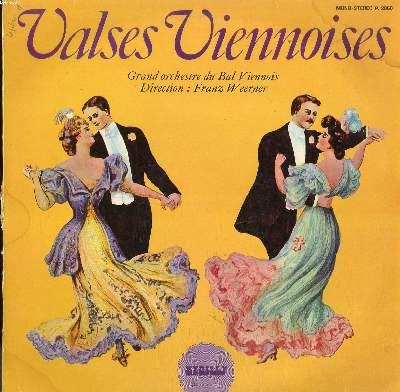DISQUE VINYLE 33T / VALSES VIENNOISES / GRAND ORCHESTRE DU BAL VIENNOIS DIRIGE PAR FRANZ WEERNER / VALSE DE L'EMPEREUR / LES FLOTS DU DANUBE / VIE D'ARTISTE / SANG VIENNOIS...