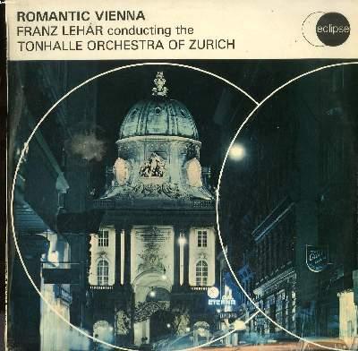 DISQUE VINYLE 33T / ROMANTIC VIENNA / THE MUSIC OF FRANZ LEHAR / DIRIGE LE TONHALLE ORCHESTRA DE ZURICH