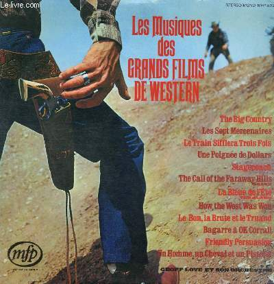 DISQUE VINYLE 33T THE BIG COUNTRY, LES EPTS MERCENAIRES, LA TRAIN SIFFLERA TROIS FOIS, UNE PIGNEE DE DOLLARS, STAGECOACH, THE CALL OF THE FARAWAY HILLS, LA BLEUE DE L'ETE, HOX THE WEST WAS WON, LE BON LA BRUTE ET LE TRUAND, BAGARRE A OK CORALL, FRIENDLY.