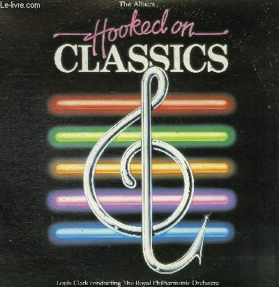 DISQUE VINYLE 33T HOOKED ON CLASSICS PARTS, HOOKED ON ROMANCE, HOOKED ON CLASSICS, HOOKED ON BACH, HOOKED ON TCHAIKIVSKY, HOOKED ON A SONG, HOOKED ON MOZART, HOOKED ON MENDELSSOHN, HOOKED ON A CAN CAN.
