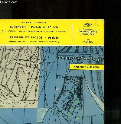 DISQUE VINYLE 33T LOHENGRAN - PRELUDE DU 1ER ACTE, TRISTAN ET ISOLDE - PRELUDE.