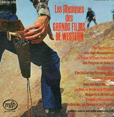 DISQUE VINYLE 33T THE BIG COUNTRY, UNE POIGNEE DE DOLLARS, THE CALL OF THE FAR-AWAY HILLS, HOW THE WEST WAS WON, LA BLEUE DE L'ETE, LES SEPT MERCENAIRES, LE BON LA BRUTE ET LE TRUAND, FRIENDLY PERSUASION, BAGARRE A O.K. CORALL, STAGECOACH...