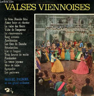 DISQUE VINYLE 33T LE BEAU DANUBE BLEU, AIMER BOIRE ET CHANTER, LA VALSE DES FLEURS, VALSE DE L'EMPEREUR, LA CHAUVE-SOURIS, SANG VIENNOIS, ACCELERATION, LES FLOTS DU DANUBE, ESTUDIANTINA, L'OR ET L'ARGENT, TROIS HEURES DU MATIN, FASCINATION....