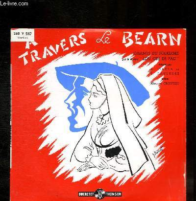 DISQUE VINYLE 33T A TRAVERS LE BEARN.