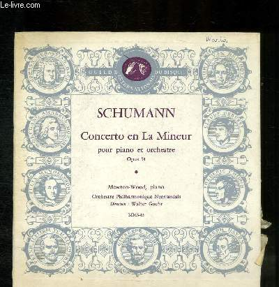 DISQUE VINYLE 33T CONCERTO EN LA MINEUR POUR PIANO ET ORCHESTRE OPUS 54.