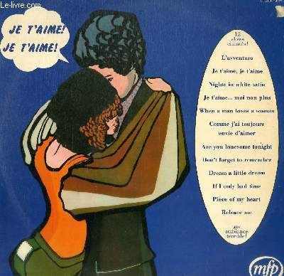DISQUE VINYLE 33T JE T'AIME... MOI NON PLUS, IF I ONLY HAD TIME, PIECE OF MY HEART, JE T'AIME JE T'AIME, NIGHTS IN WHITE SATIN, DREAM A LITTLE DREAM, L'AVVENTURA, WHEN A MAN LOVES A WOMAN, ARE YOU LONESOME TONIGHT, RELEASE ME, DON'T FORGET TO REMEMBER....