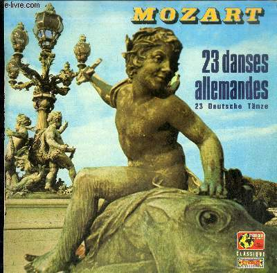 DISQUE VINYLE 33T 23 DANSES ALLEMANDES(23 DEUTSCH TÄNZE)- cOLLEGIUM MUSICUM DE PARIS, DIRECTION SERGE BAUDO