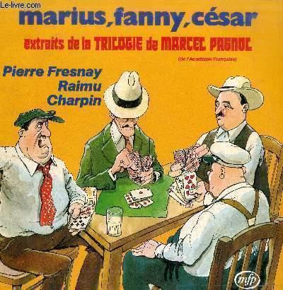 DISQUE VINYLE 33T MARIUS, FANNY, CESAR-EXTRAIT DE LA TRILOGIE DE MARCEL PAGNOL(DE L'ACADEMIE FRANCAISE)