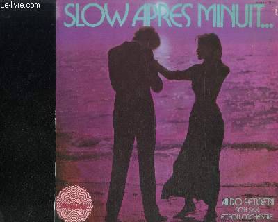 DISQUE VINYLE 33T : SLOW APRES MINUIT... : Blue moon, Nuages, Petite fleur, Summertime, Strangers in the night, Georgia, Maria Elena, Only you, A whiter shade of pale, Glenda, Love Story, Blues for Nelly