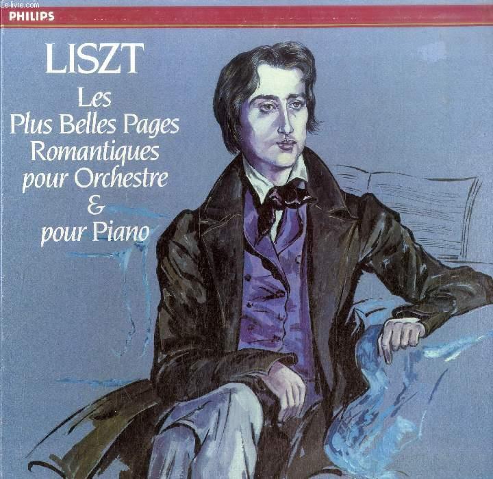 DISQUE VINYLE 33T : LES PLUS BELLES PAGES ROMANTIQUES POUR ORCHESTRE & PIANO - Rhapsodies Hongroises N° 1, N° 2, N° 3, N° 4, N° 5 & 6. Les Préludes: Poème Symphonique N° 3 D'Après Lamartine. Méphisto: Valse N° 1 (La Danse Dans L'Auberge). Rêve D'Amour...