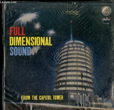 DISQUE VINYLE 33T : FULL DIMENSIONAL SOUND FROM THE CAPITOL TOWER - No name Jive, Billboard march, The moon was yellow, The rovin' gambler, We'll be together again, Stumbling, Beethoven : Symphonie n°3, Britten : Guide orchestral du jeune auditeur