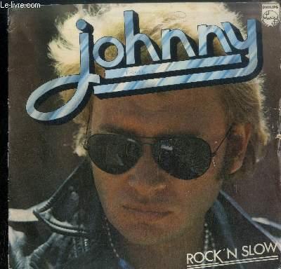 DISQUE VINYLE 33T : ROCK'N SLOW - Rock'n roll man, C'est une honky tonk woman, 17 ans, Nadine (is it you), Johnny rider, Venez tous avec moi, A propos de mon père, A l'hoteldes coeurs brisés, Laisse moi le  temps de t'aimer, Ma panthère noire