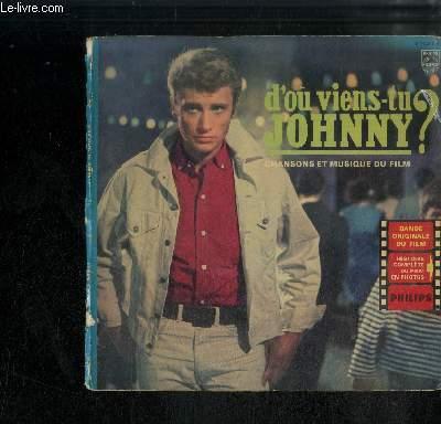 DISQUE MICROSILLON VINYLE 33T : D'ou viens-tu Johnny ? Chansons et musique du film - A plein coeur, Arrivée en Camargue, Pour moi la vie va commencer, Thème de Magali, Magali et Django, Rien n'a changé, Chevauchée en Camargue, Johnny y Django, Ma guitare
