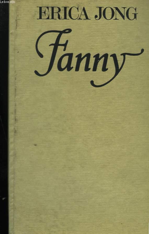 FANNY OU LA VERIDIQUE HISTOIRE DES AVENTURES DE FANNY TROUSSECOTTES-JONES.
